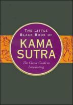 Little Black Book Series - The Little Black Book of the Kama Sutra - The Classic Guide to Lovemaking