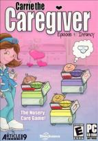 Carrie the Caregiver: Episode 1 -- Infancy