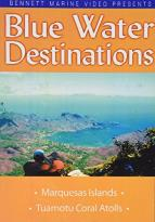 Blue Water Destinations - Marquesas Islands to the Tuamotu Coral Atolls