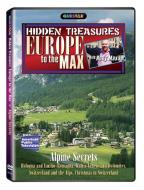 Hidden Treasures: Europe to the Max - Alpine Secrets