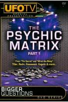 Bigger Questions? The Psychic Matrix