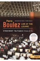 Pierre Boulez: Live at the Louvre - Stravinsky: The Firebird