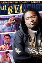 Undisputed Comedy Series - Lil' Rel