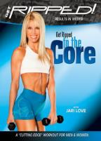 Get Ripped: Get Ripped to the Core