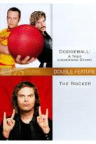 Dodgeball/The Rocker