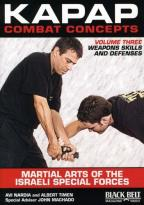 Kapap Combat Concepts Vol.3: Martial Arts Of The Israeli Special Forces - Weapons Skills And Defenses