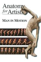 Anatomy For Artists: Man In Motion