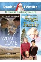 Angel in the Family/What I Did for Love