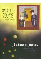 Only the Young/Tchoupitoulas