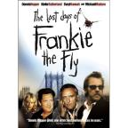 Last Days of Frankie the Fly