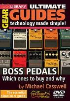 Lick Library: Ultimate Gear Guides - Boss Pedals