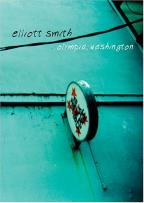 Elliott Smith - Olympia, Washington