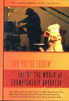 Now You're Cookin' - Inside The World Of Championship Barbecue