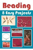 Beading - 8 Easy Projects