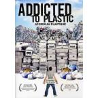 Addicted to Plastic! The Rise and Demise of a Modern Miracle