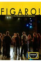 Figaro: Living in the Moment of a Character