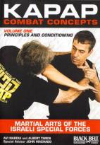 Kapap Combat Concepts Vol.1: Martial Arts Of The Israeli Special Forces - Principles And Conditioning