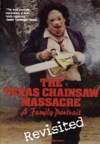 Texas Chainsaw Massacre, The: A Family Portrait Revisited