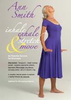 Ann Smith - Inhale, Exhale, Stretch & Move
