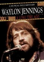 Waylon Jennings: A Long Time Ago