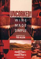 Uncorked:Wine Made Simple Disc 3