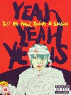 Yeah Yeah Yeahs - Tell Me What Rockers To Swallow