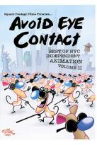 Avoid Eye Contact - The Best of NYC Independent Animation Vol. 2