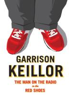 Garrison Keillor - The Man On The Radio With Red Shoes