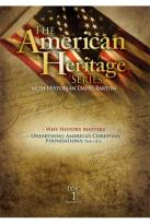 American Heritage Series, Vol. 1: Why History Matters/Unearthing America's Christian Foundations