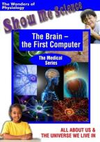 Show Me Science: The Brain - The First Computer