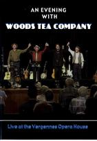 Evening With Woods Tea Company: Live At The Vergennes Opera House
