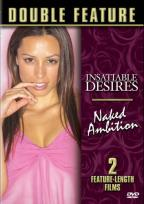 Insatiable Desires/Naked Ambition