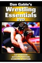 Dan Gable's Wrestling Essentials: Top Position/Bottom Position/Standing Position