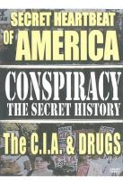 Conspiracy: The Secret History - The Secret Heartbeat of America/The CIA and Drugs
