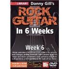 Lick Library: Danny Gill's Rock Guitar in 6 Weeks: Week 6