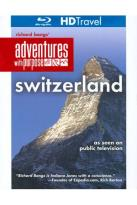 Richard Bangs' Adventures with Purpose: Switzerland - Quest for the Sublime