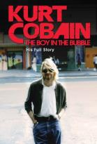 Kurt Cobain: The Boy in the Bubble