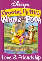 Growing Up With Winnie The Pooh: Love &amp; Friendship