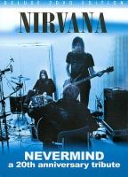 Nirvana: Nevermind: A 20th Anniversary Tribute