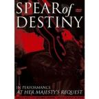 Spear of Destiny: In Performance at Her Majesty's Request