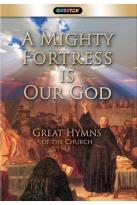 Mighty Fortress is our God: Great Hymns of the Church
