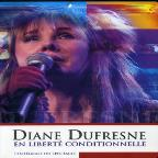 Diane Dufresne: En Liberte Conditionnelle