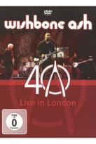 Wishbone Ash: 40 - Live in London