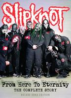Slipknot - From Here To Eternity - Complete Story Unauthorized