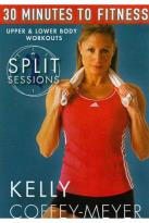 Kelly Coffey-Meyer: 30 Minutes to Fitness: Split Sessions Upper & Lower Body Workouts