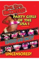 Real Girls Uncovered - Party Girls Of The USA 1