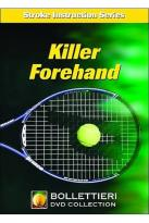 Nick Bollettieri's Stroke Instruction Series - Killer Forehand
