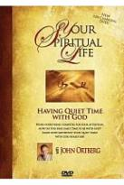 Your Spiritual Life - Having Quiet Time With God