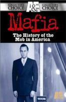 Mafia: The History of the Mob in America