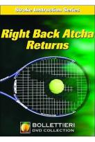 Nick Bollettieri's Stroke Instruction Series: Right Back Atcha Returns